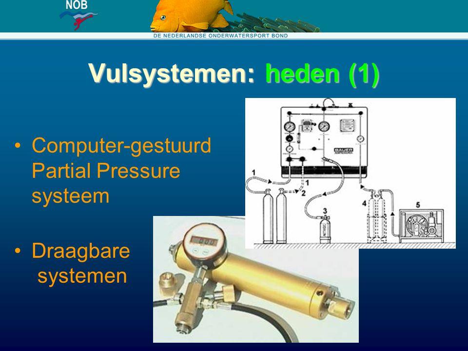 Vulsystemen: heden (1) Computer-gestuurd Partial Pressure systeem Draagbare systemen
