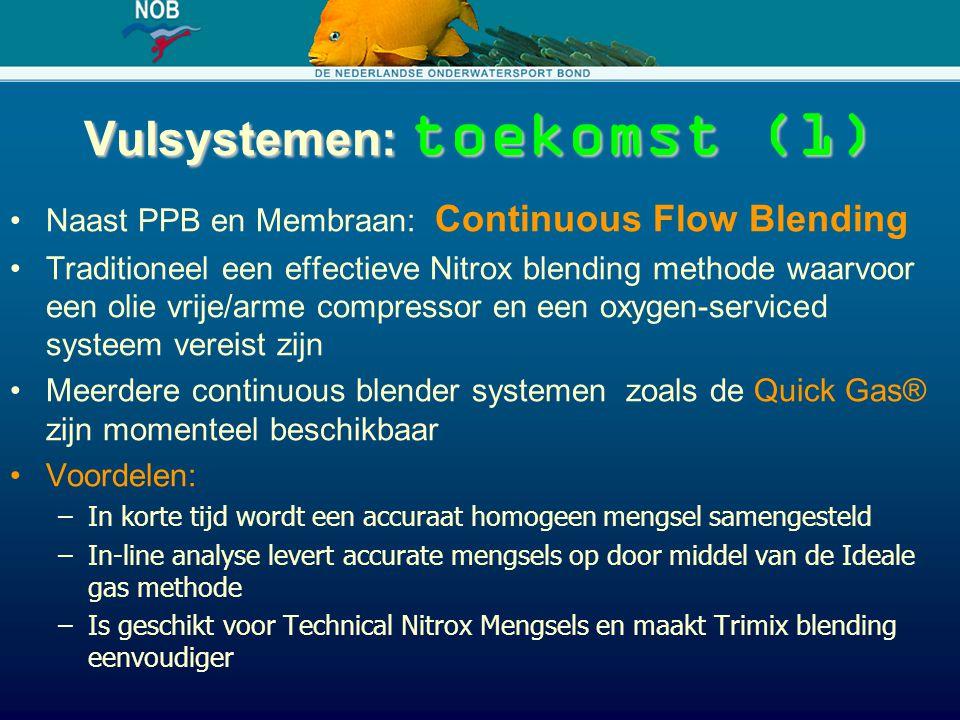 Vulsystemen: toekomst (1) Naast PPB en Membraan: Continuous Flow Blending Traditioneel een effectieve Nitrox blending methode waarvoor een olie vrije/