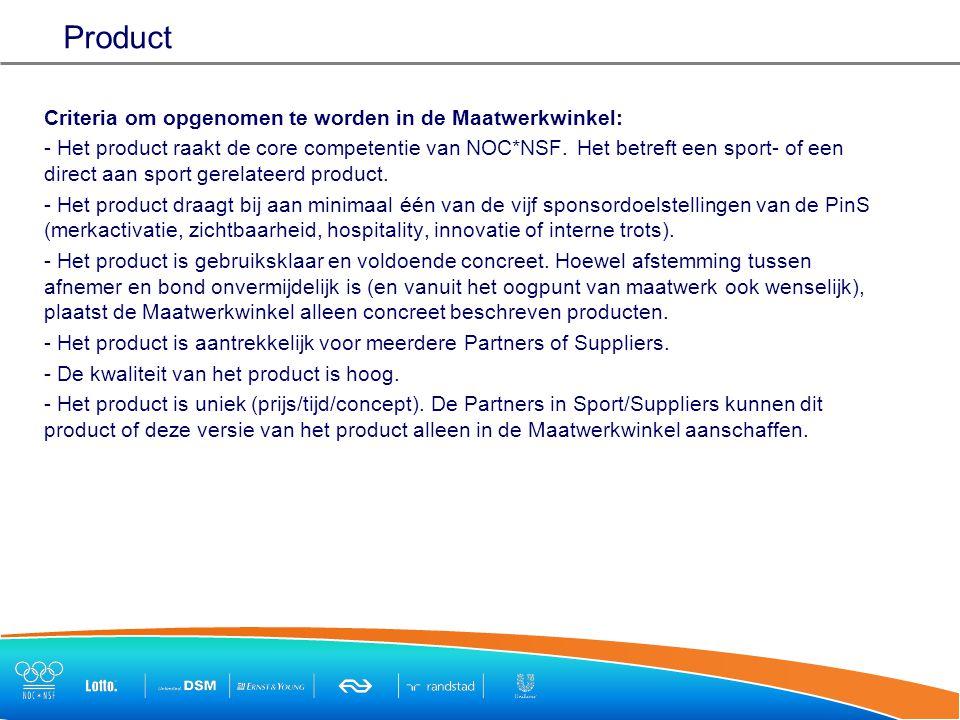Product Criteria om opgenomen te worden in de Maatwerkwinkel: - Het product raakt de core competentie van NOC*NSF.
