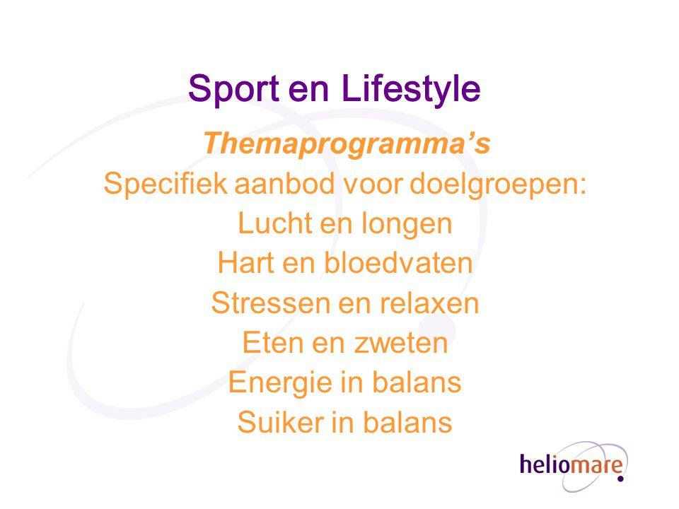 Sport en Lifestyle Themaprogramma's Specifiek aanbod voor doelgroepen: Lucht en longen Hart en bloedvaten Stressen en relaxen Eten en zweten Energie in balans Suiker in balans