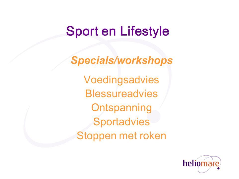 Sport en Lifestyle Specials/workshops Voedingsadvies Blessureadvies Ontspanning Sportadvies Stoppen met roken
