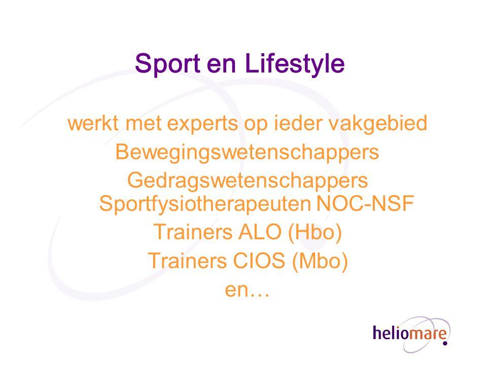 Sport en Lifestyle werkt met experts op ieder vakgebied Bewegingswetenschappers Gedragswetenschappers Sportfysiotherapeuten NOC-NSF Trainers ALO (Hbo) Trainers CIOS (Mbo) en…