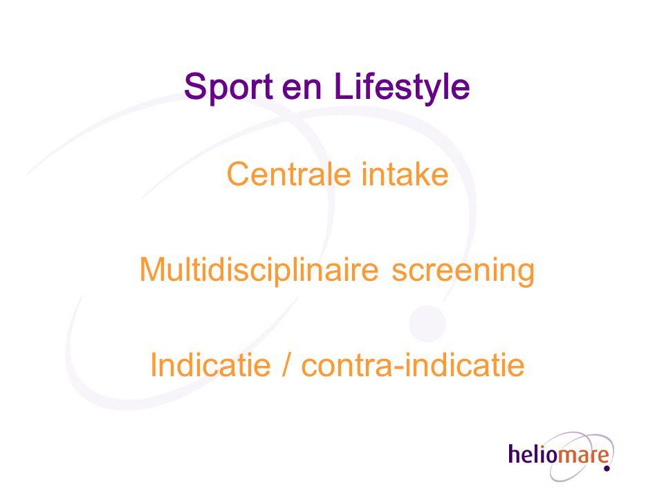 Sport en Lifestyle Centrale intake Multidisciplinaire screening Indicatie / contra-indicatie