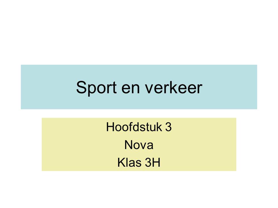 Sport en verkeer Hoofdstuk 3 Nova Klas 3H