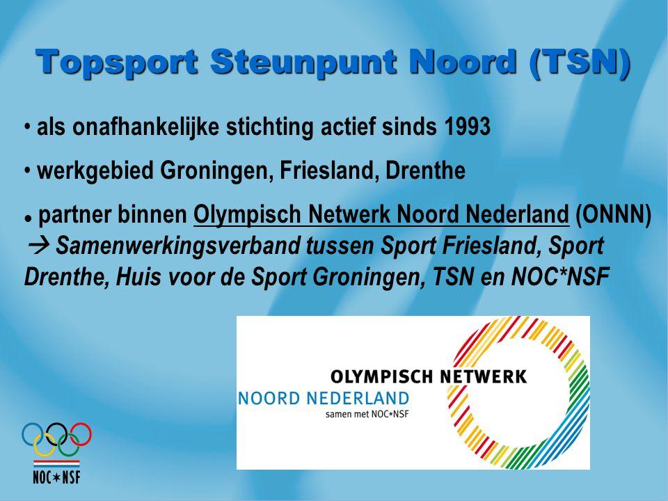 Topsport Steunpunt Noord (TSN) als onafhankelijke stichting actief sinds 1993 werkgebied Groningen, Friesland, Drenthe partner binnen Olympisch Netwer