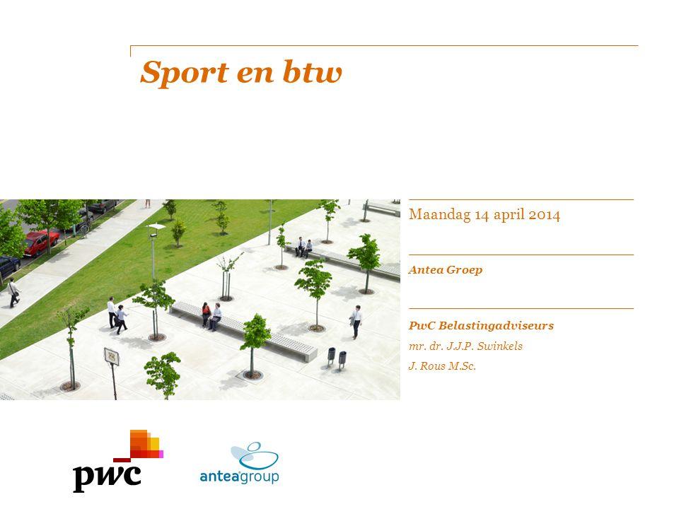Sport en btw Agenda  Btw-positie sportvereniging  Beheermodellen  Sportstichting Slide 2 april 2014 PwC Belastingadviseurs