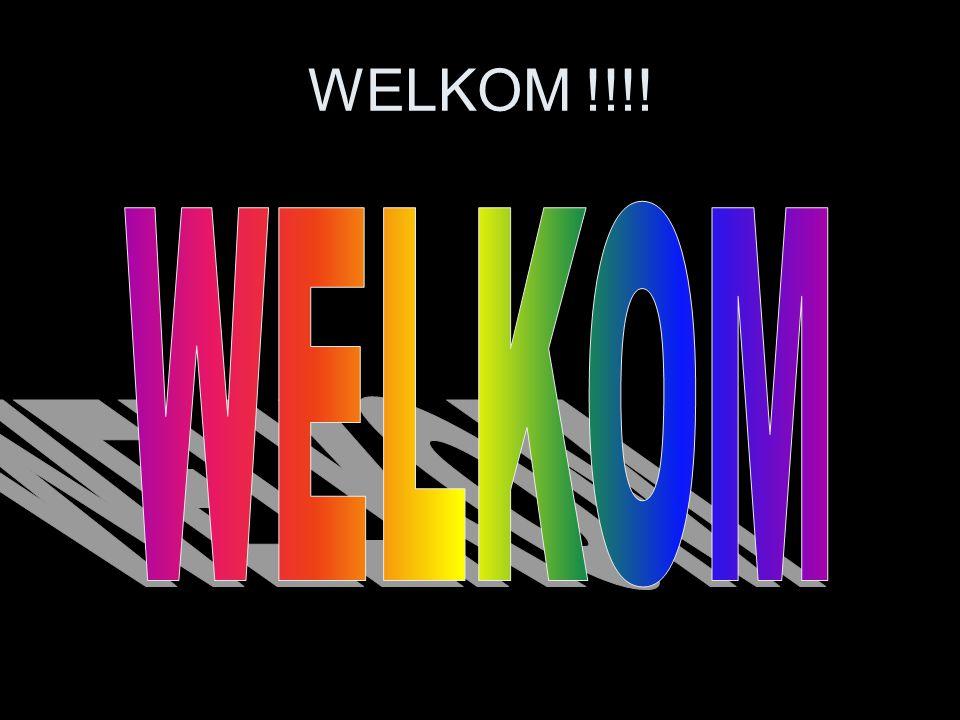WELKOM !!!!
