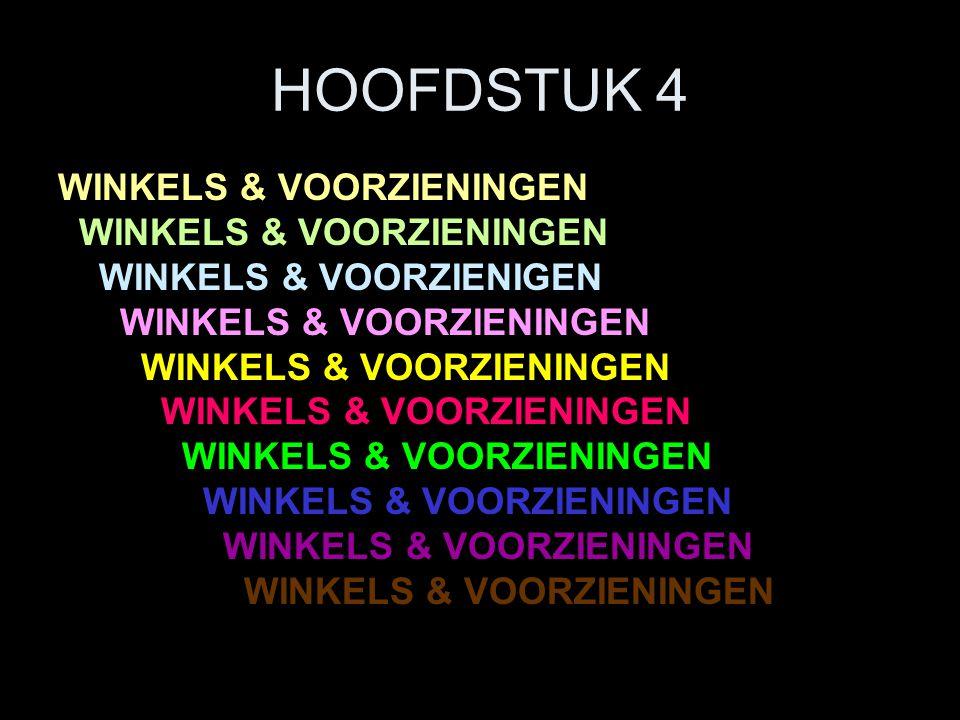 HOOFDSTUK 4 WINKELS & VOORZIENINGEN WINKELS & VOORZIENIGEN WINKELS & VOORZIENINGEN