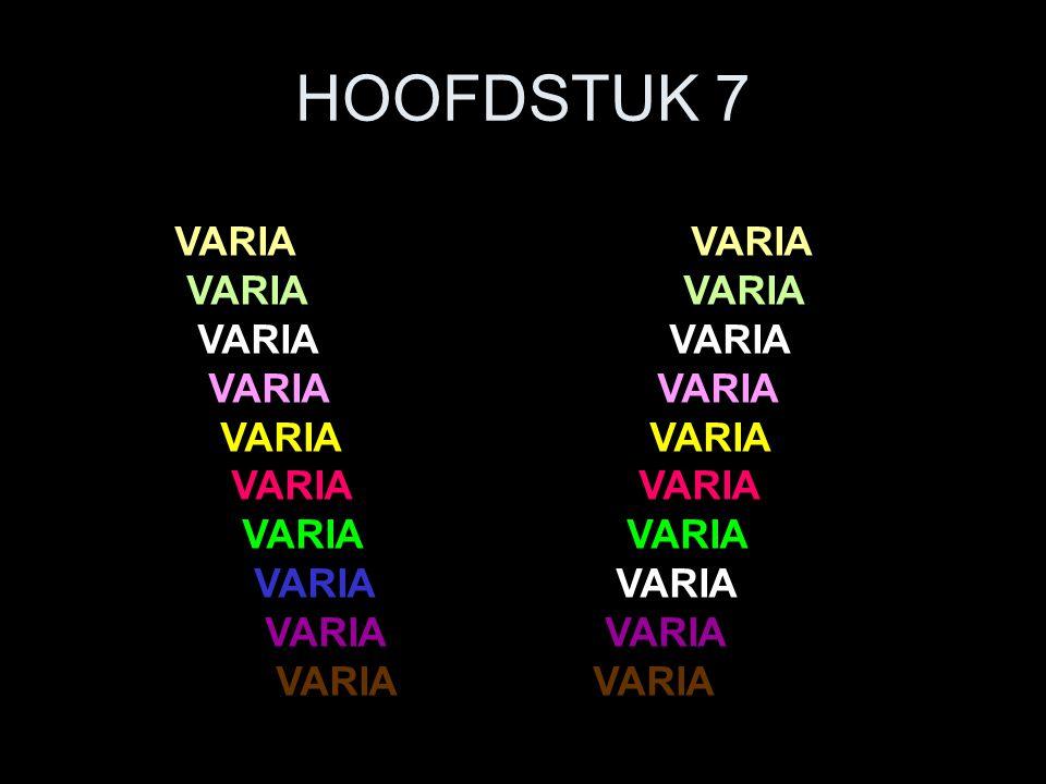 HOOFDSTUK 7 VARIA VARIA