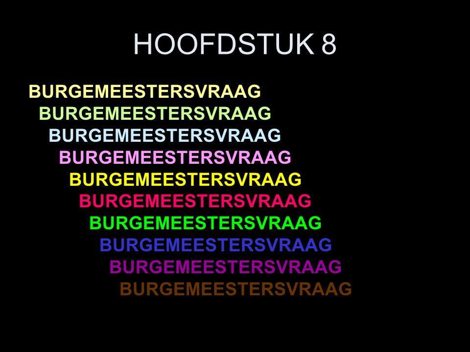 HOOFDSTUK 8 BURGEMEESTERSVRAAG
