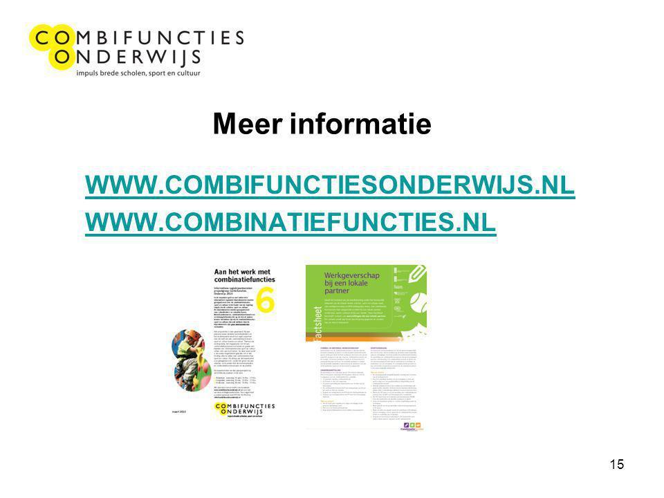15 Meer informatie WWW.COMBIFUNCTIESONDERWIJS.NL WWW.COMBINATIEFUNCTIES.NL