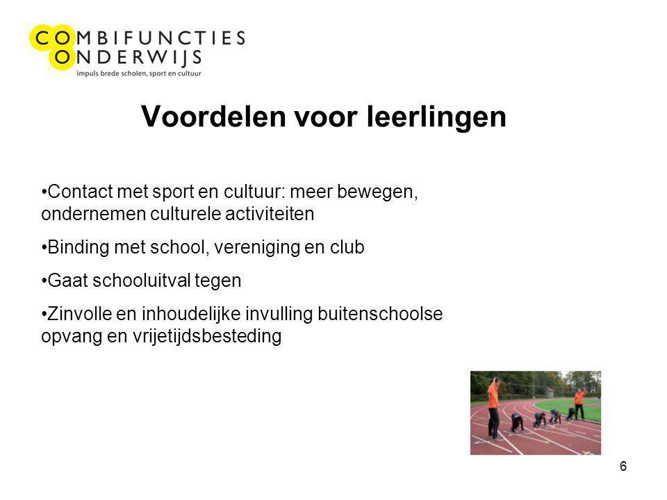 6 Voordelen voor leerlingen Contact met sport en cultuur: meer bewegen, ondernemen culturele activiteiten Binding met school, vereniging en club Gaat schooluitval tegen Zinvolle en inhoudelijke invulling buitenschoolse opvang en vrijetijdsbesteding