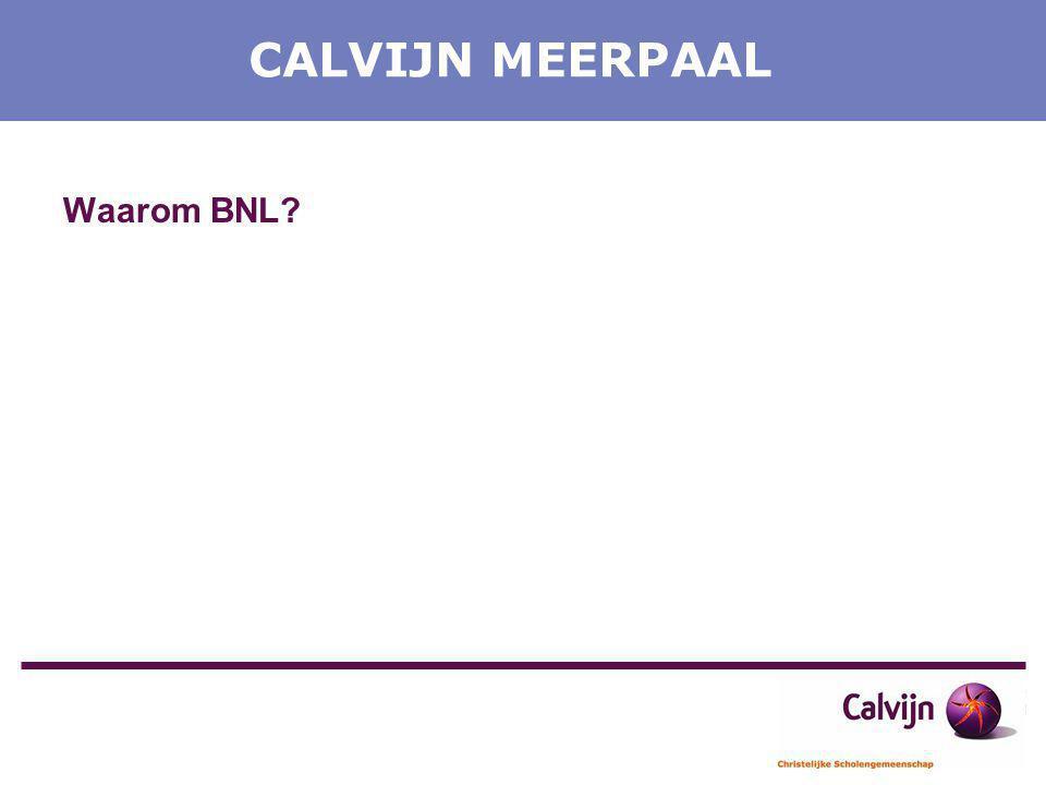 CALVIJN MEERPAAL Waarom BNL?