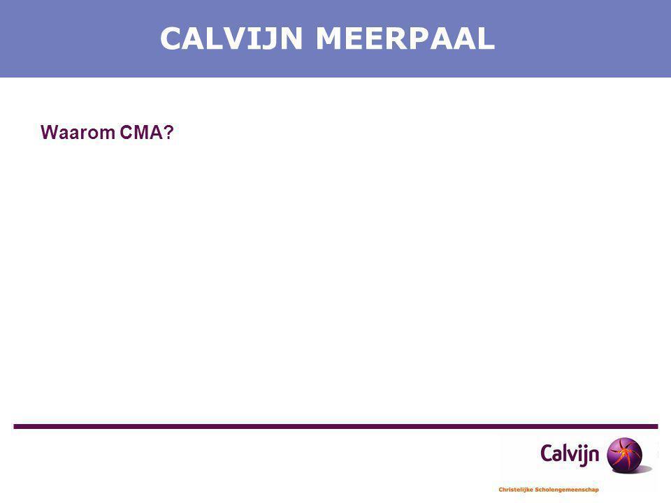 CALVIJN MEERPAAL Waarom CMA?