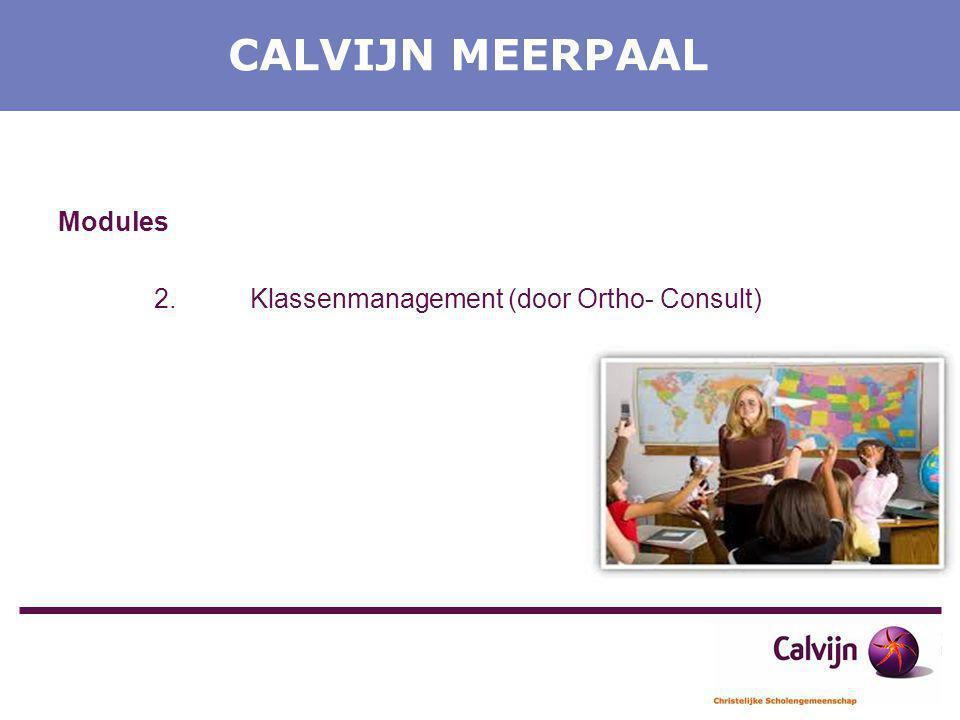 CALVIJN MEERPAAL Modules 2.Klassenmanagement (door Ortho- Consult)