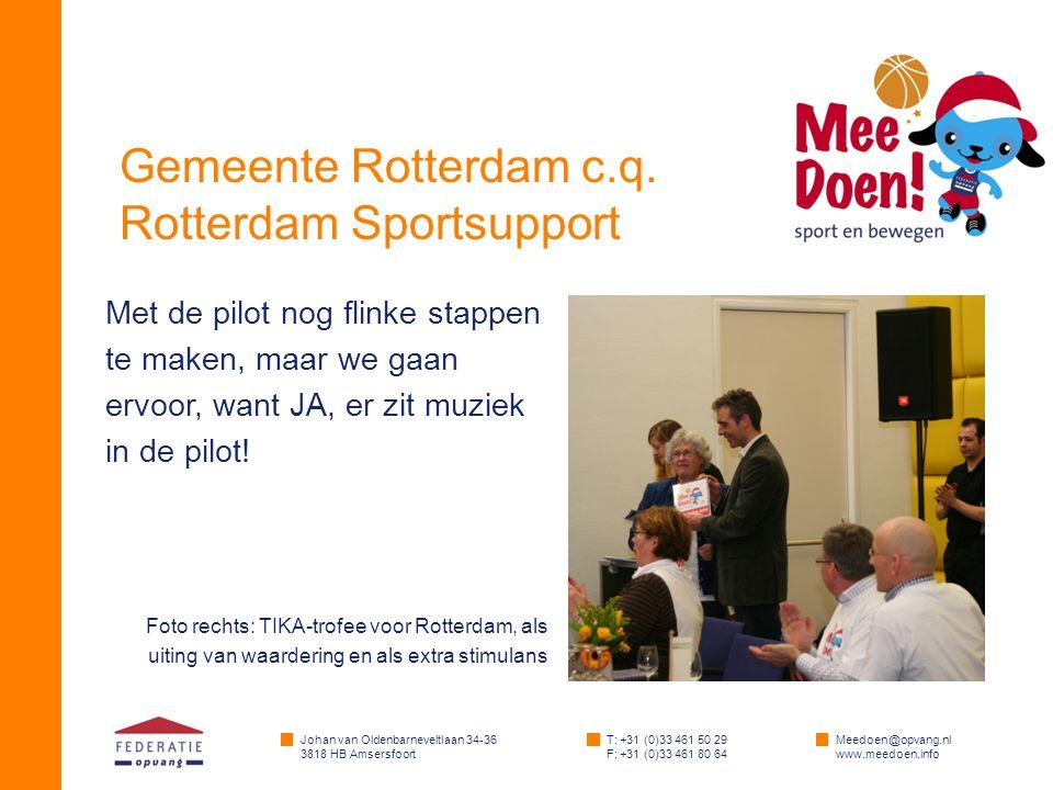 Johan van Oldenbarneveltlaan 34-36 3818 HB Amsersfoort T: +31 (0)33 461 50 29 F: +31 (0)33 461 80 64 Meedoen@opvang.nl www.meedoen.info Gemeente Rotterdam c.q.