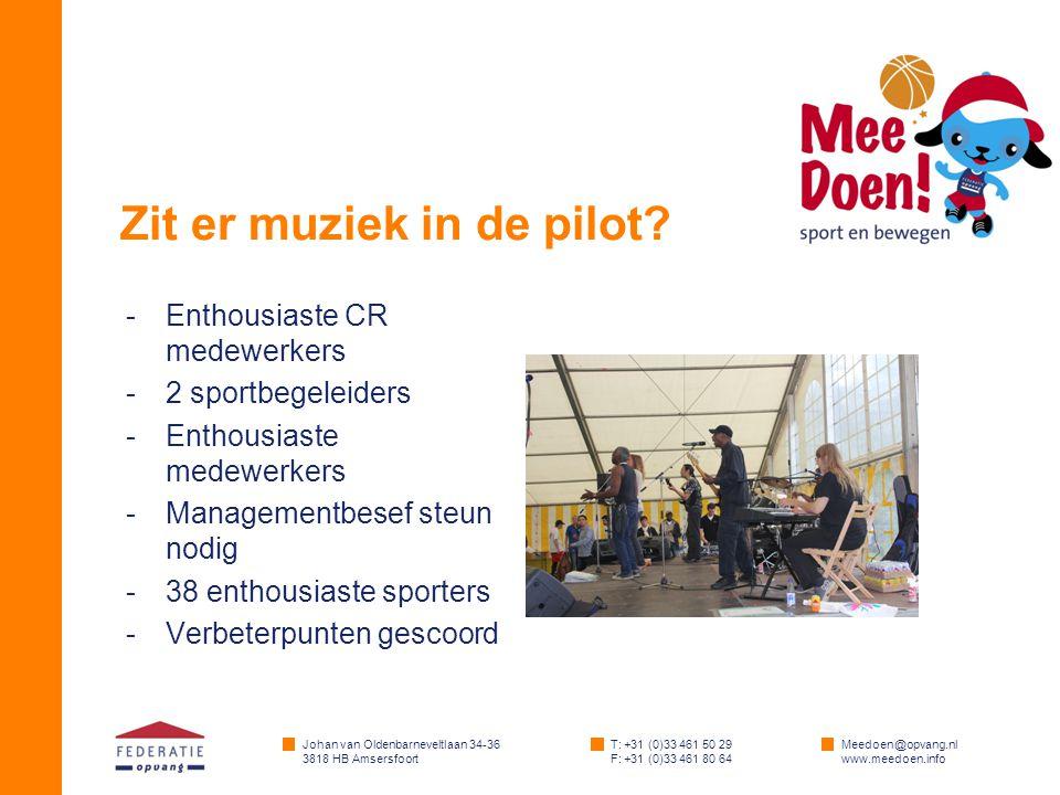 Johan van Oldenbarneveltlaan 34-36 3818 HB Amsersfoort T: +31 (0)33 461 50 29 F: +31 (0)33 461 80 64 Meedoen@opvang.nl www.meedoen.info Zit er muziek in de pilot.