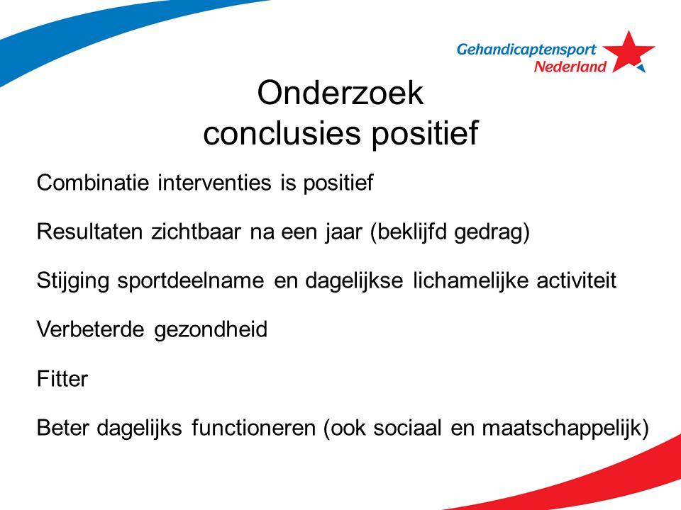 Onderzoek conclusies positief Combinatie interventies is positief Resultaten zichtbaar na een jaar (beklijfd gedrag) Stijging sportdeelname en dagelij