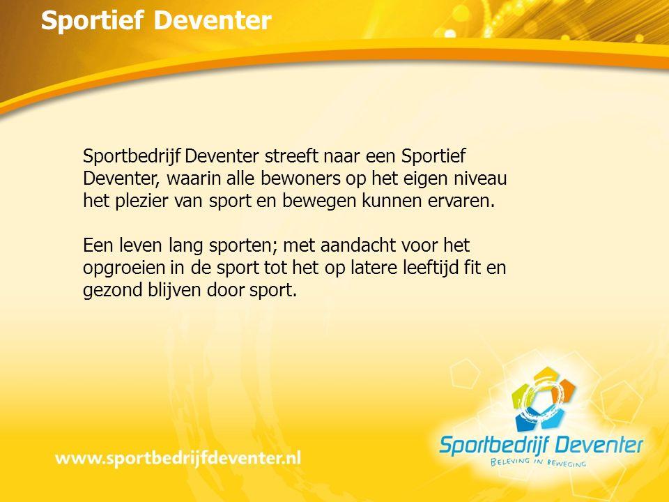 Sportbedrijf Deventer streeft naar een Sportief Deventer, waarin alle bewoners op het eigen niveau het plezier van sport en bewegen kunnen ervaren.