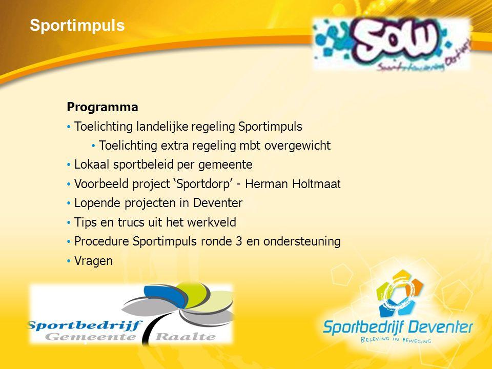 Sportimpuls Programma Toelichting landelijke regeling Sportimpuls Toelichting extra regeling mbt overgewicht Lokaal sportbeleid per gemeente Voorbeeld
