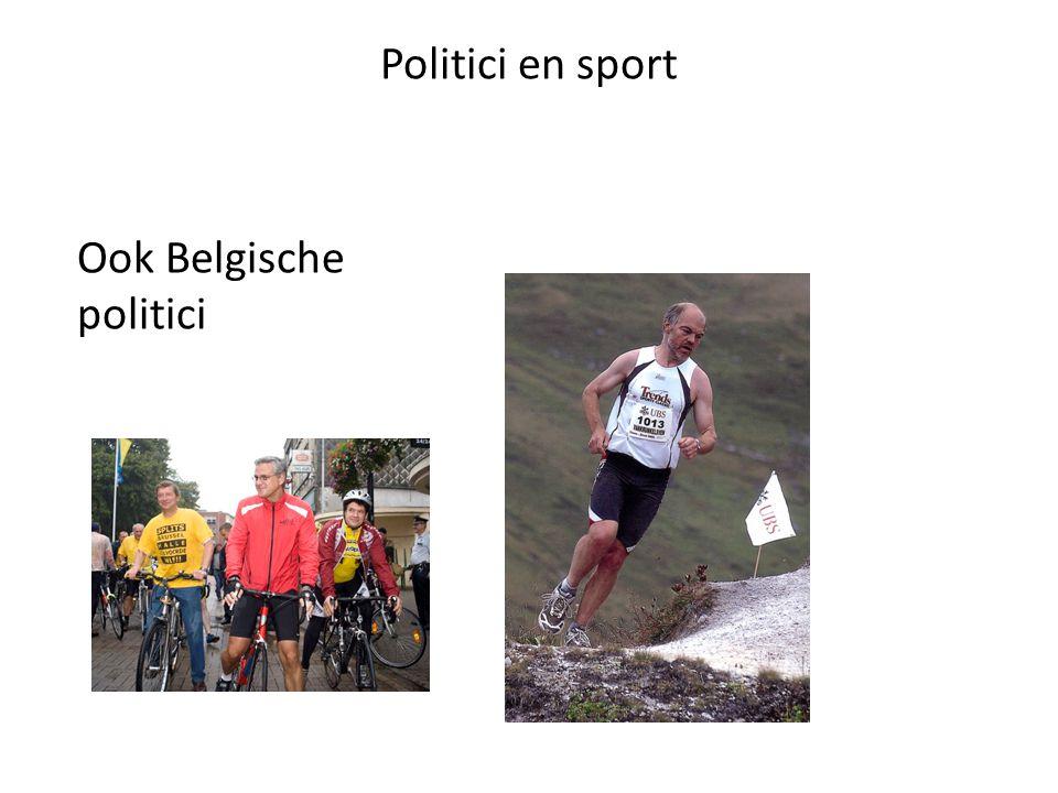 Politici en sport Ook Belgische politici