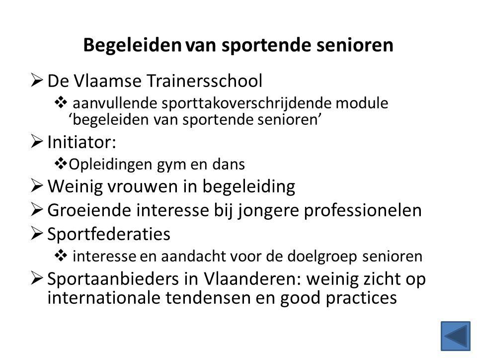 Begeleiden van sportende senioren  De Vlaamse Trainersschool  aanvullende sporttakoverschrijdende module 'begeleiden van sportende senioren'  Initi