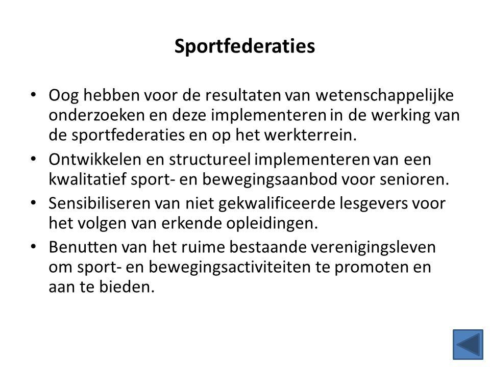 Sportfederaties Oog hebben voor de resultaten van wetenschappelijke onderzoeken en deze implementeren in de werking van de sportfederaties en op het w