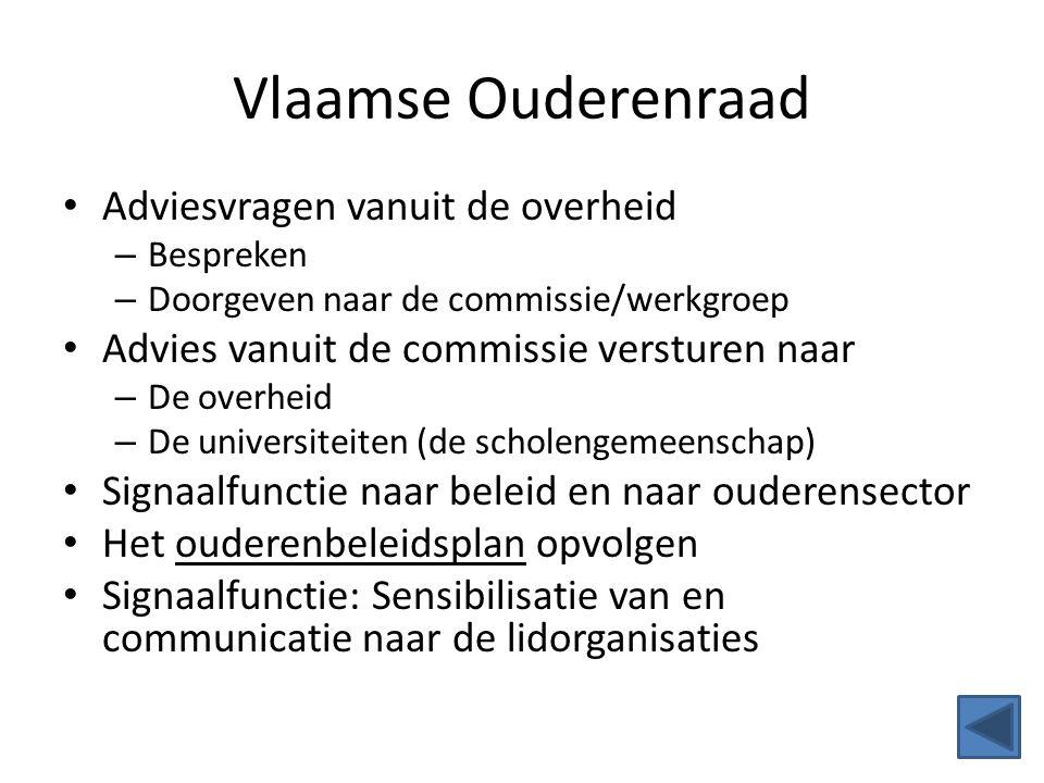 Vlaamse Ouderenraad Adviesvragen vanuit de overheid – Bespreken – Doorgeven naar de commissie/werkgroep Advies vanuit de commissie versturen naar – De