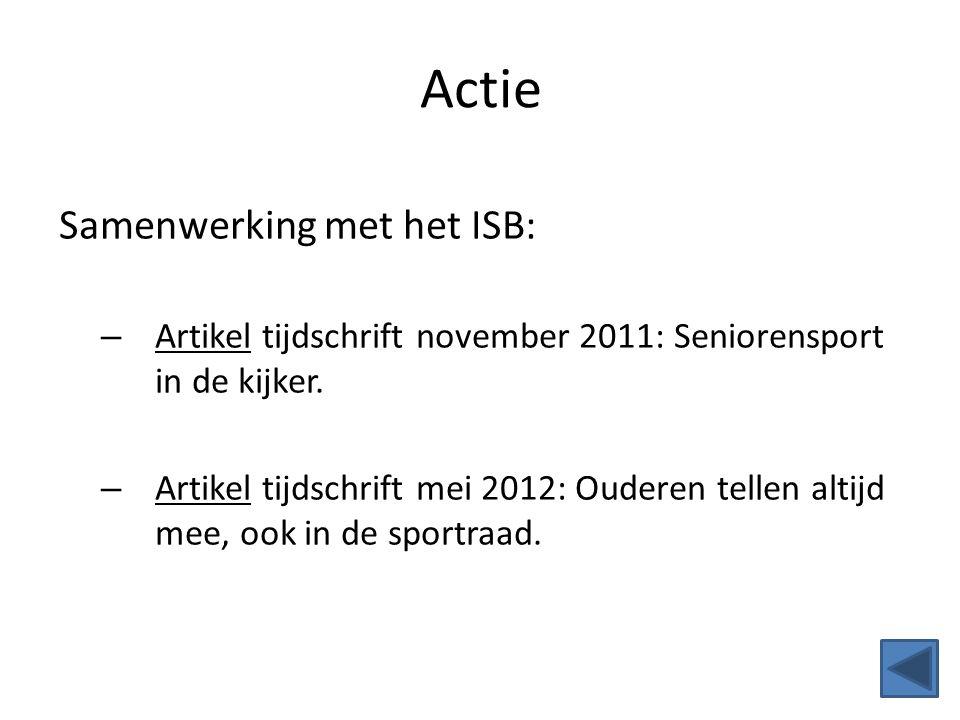 Actie Samenwerking met het ISB: – Artikel tijdschrift november 2011: Seniorensport in de kijker. – Artikel tijdschrift mei 2012: Ouderen tellen altijd