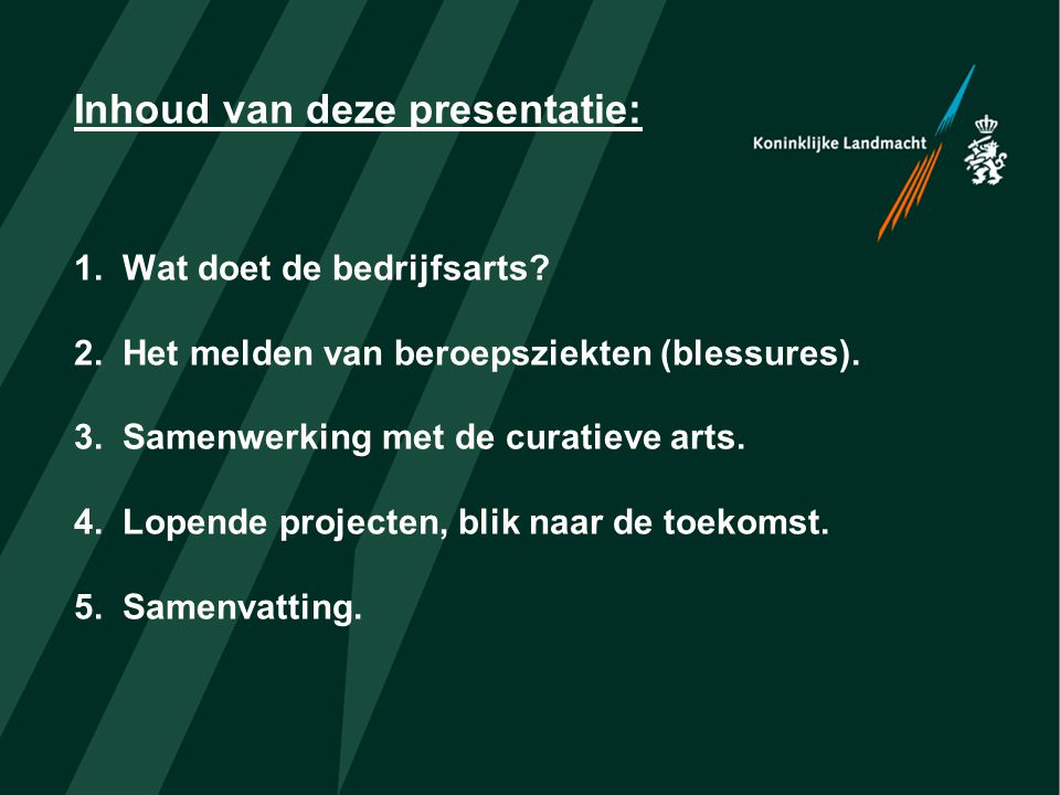 Inhoud van deze presentatie: 1. Wat doet de bedrijfsarts? 2. Het melden van beroepsziekten (blessures). 3. Samenwerking met de curatieve arts. 4. Lope