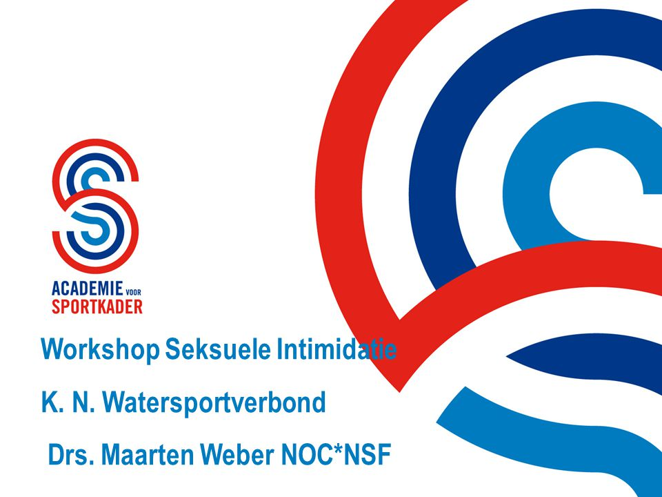 Programma Introductie en vragen Project Seksuele Intimidatie in de Sport Ongewenst gedrag: definitie van S.I.