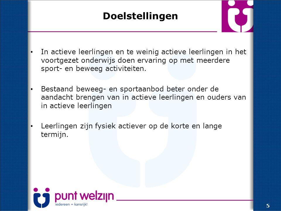 Doelstellingen In actieve leerlingen en te weinig actieve leerlingen in het voortgezet onderwijs doen ervaring op met meerdere sport- en beweeg activiteiten.