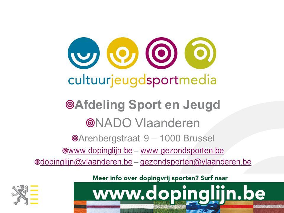 Afdeling Sport en Jeugd NADO Vlaanderen Arenbergstraat 9 – 1000 Brussel www.dopinglijn.bewww.dopinglijn.be – www.gezondsporten.bewww.gezondsporten.be