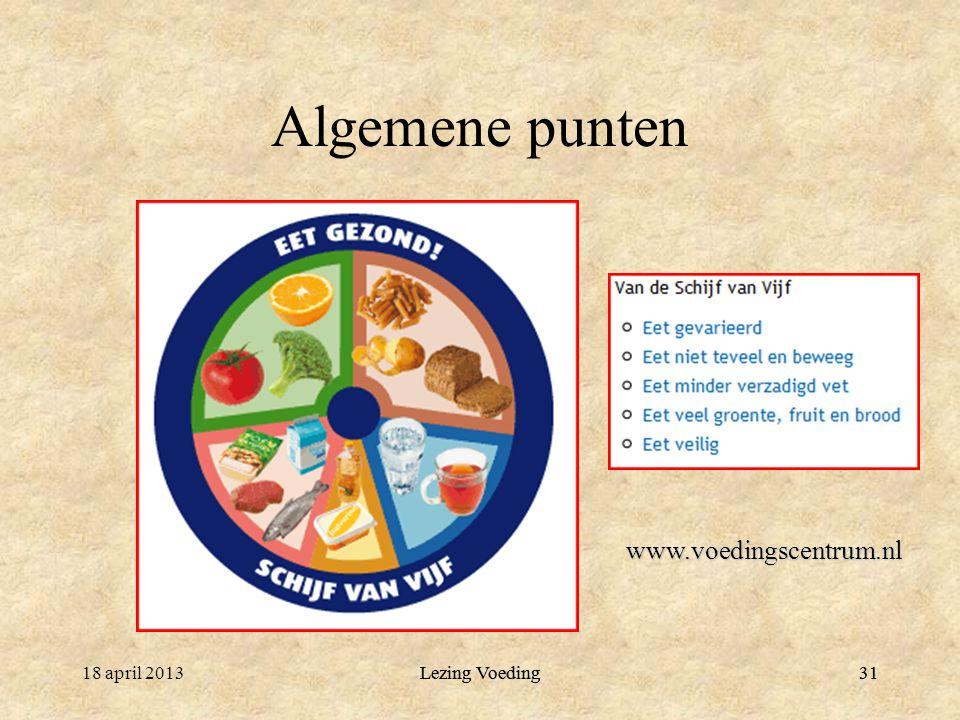 31 Algemene punten 18 april 2013Lezing Voeding31 www.voedingscentrum.nl