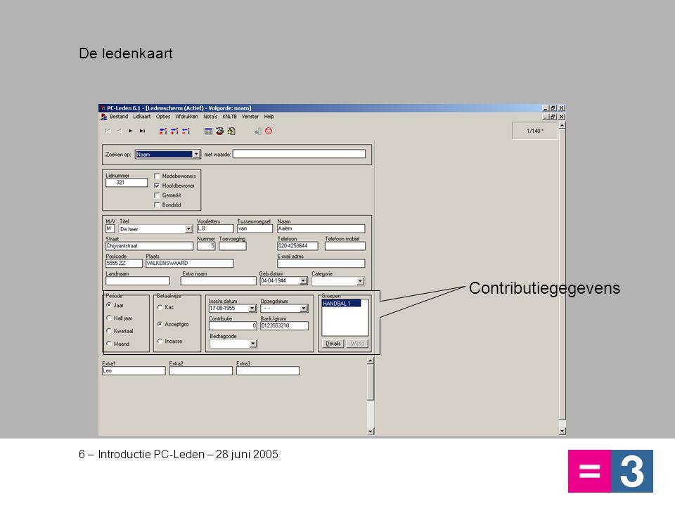 6 – Introductie PC-Leden – 28 juni 2005 De ledenkaart Contributiegegevens
