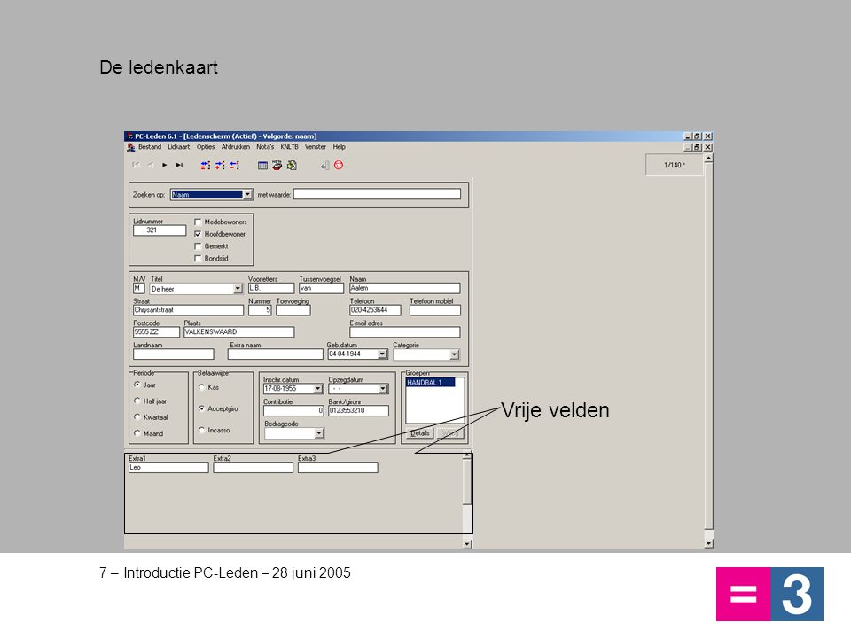 7 – Introductie PC-Leden – 28 juni 2005 De ledenkaart Vrije velden
