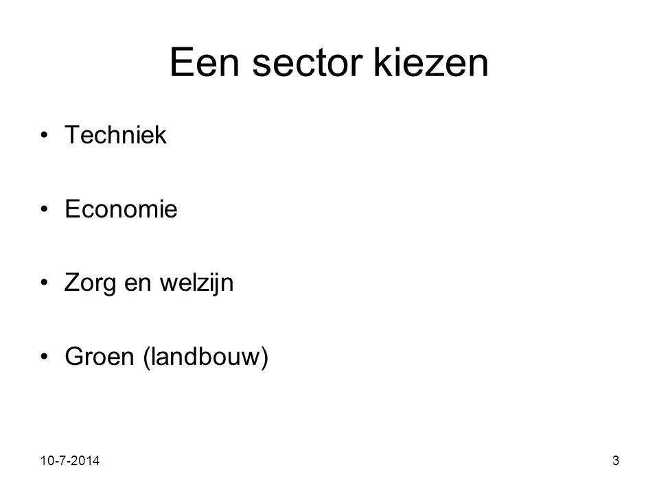 11-7-20143 Een sector kiezen Techniek Economie Zorg en welzijn Groen (landbouw)
