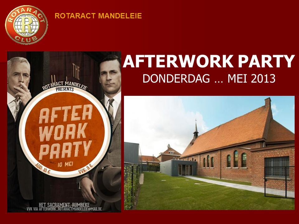 ROTARACT MANDELEIE AFTERWORK PARTY DONDERDAG … MEI 2013