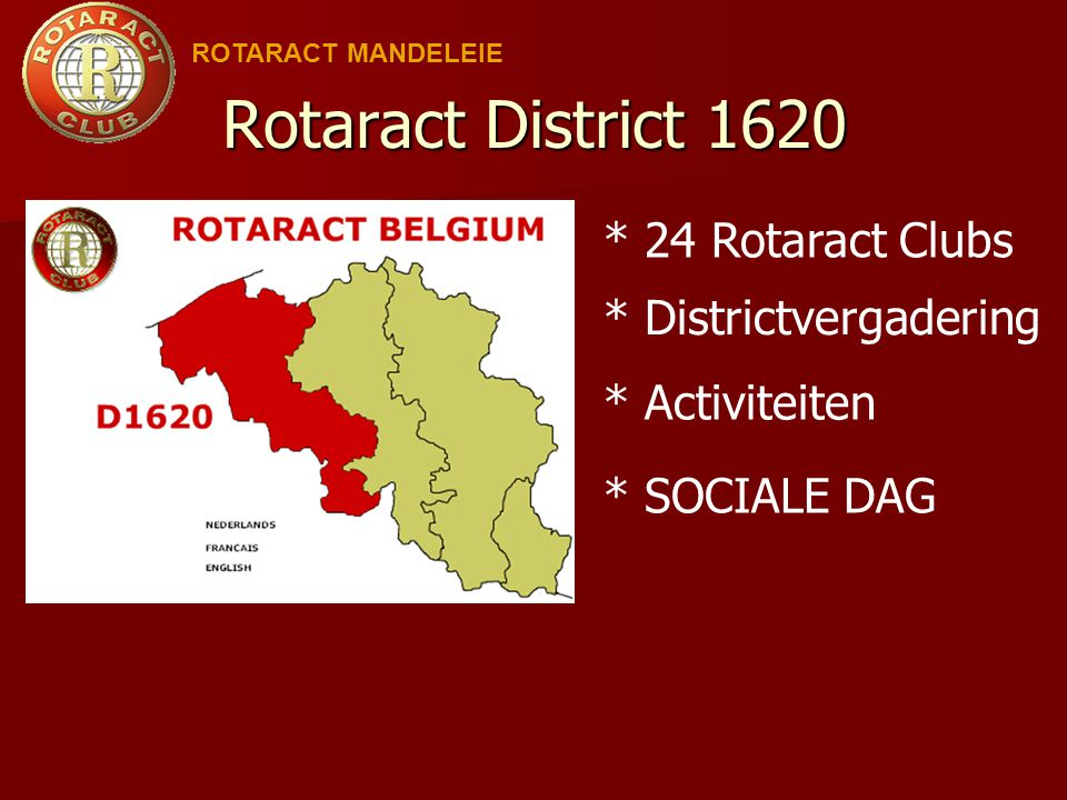 Rotaract District 1620 ROTARACT MANDELEIE * 24 Rotaract Clubs * Districtvergadering * Activiteiten * SOCIALE DAG