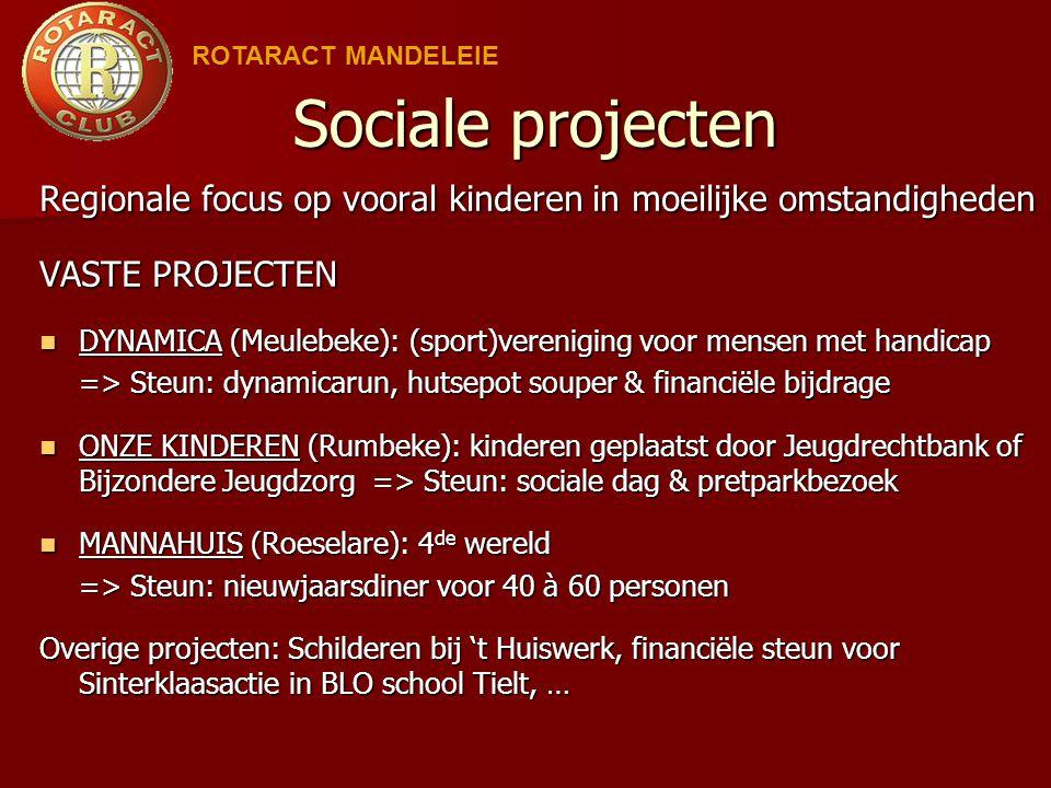 Sociale projecten Regionale focus op vooral kinderen in moeilijke omstandigheden VASTE PROJECTEN DYNAMICA (Meulebeke): (sport)vereniging voor mensen m