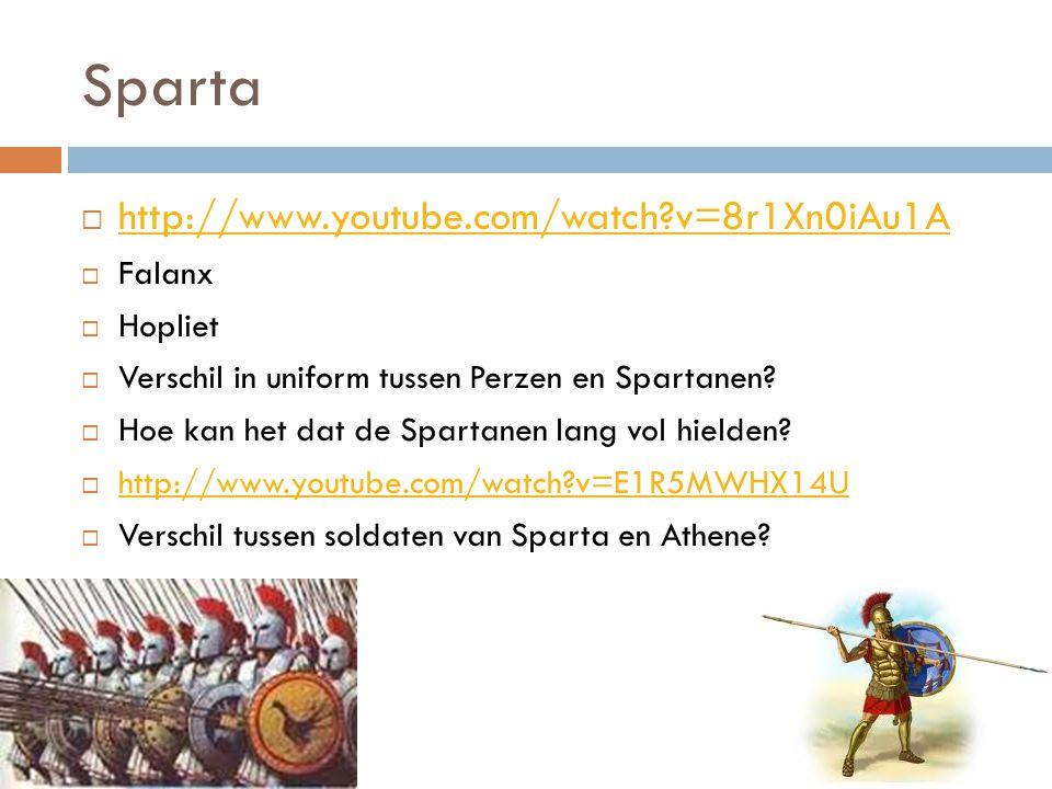 Sparta  http://www.youtube.com/watch?v=8r1Xn0iAu1A http://www.youtube.com/watch?v=8r1Xn0iAu1A  Falanx  Hopliet  Verschil in uniform tussen Perzen