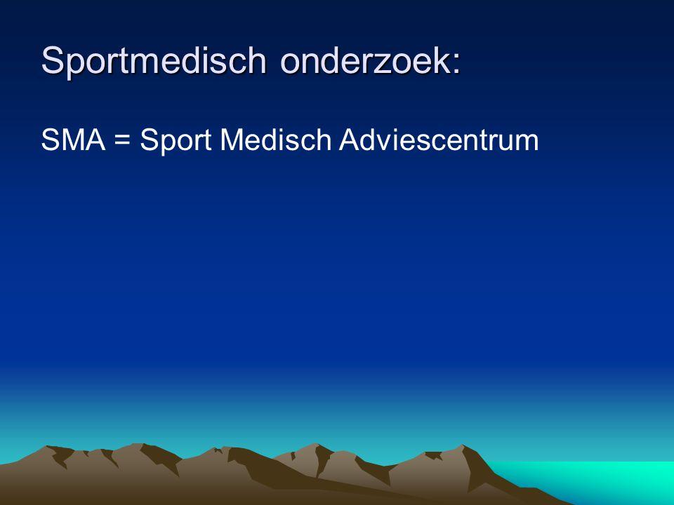 Sportmedisch onderzoek: SMA = Sport Medisch Adviescentrum