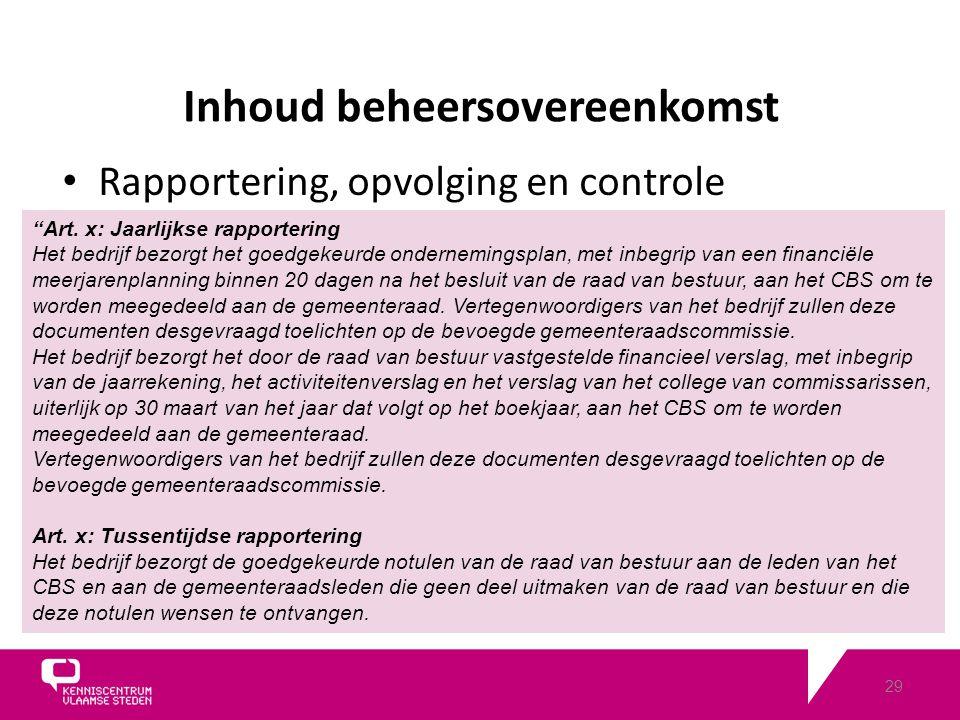 29 Rapportering, opvolging en controle Inhoud beheersovereenkomst Art.