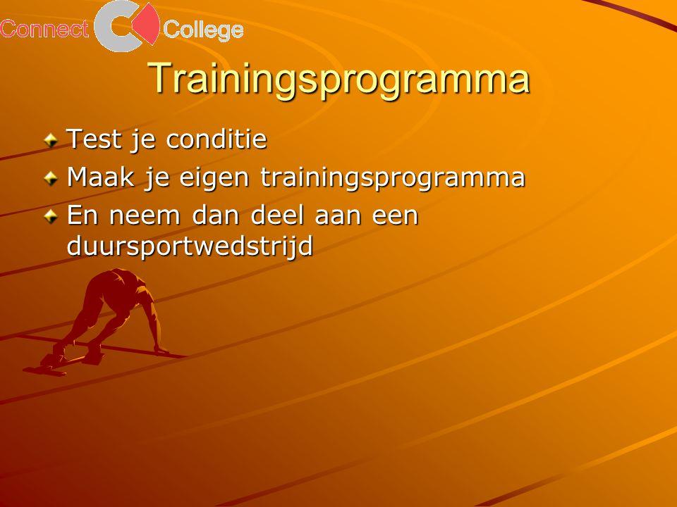 Trainingsprogramma Test je conditie Maak je eigen trainingsprogramma En neem dan deel aan een duursportwedstrijd