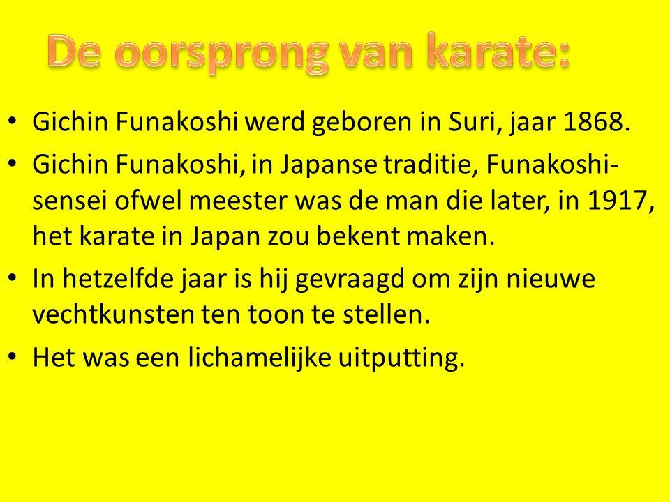 Gichin Funakoshi werd geboren in Suri, jaar 1868.