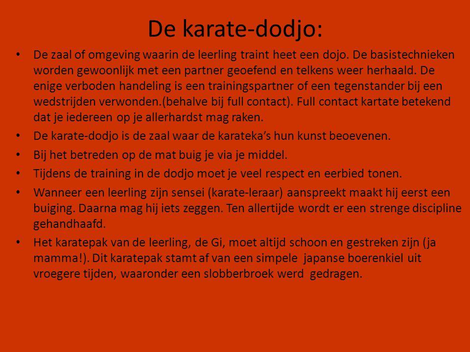 De karate-dodjo: De zaal of omgeving waarin de leerling traint heet een dojo. De basistechnieken worden gewoonlijk met een partner geoefend en telkens