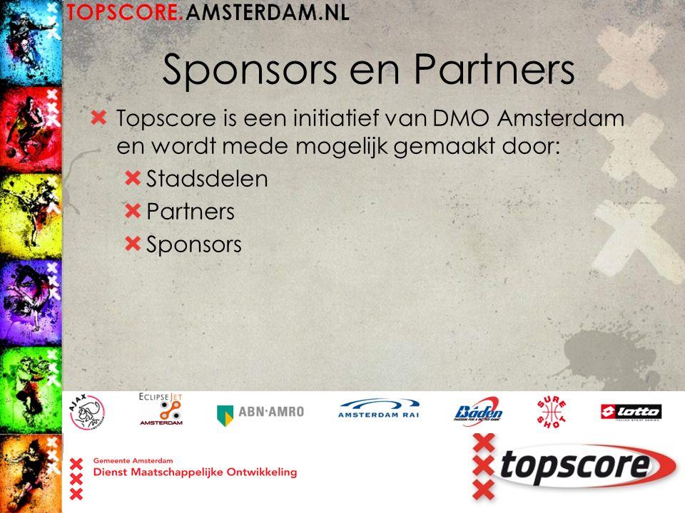 Sponsors en Partners Topscore is een initiatief van DMO Amsterdam en wordt mede mogelijk gemaakt door: Stadsdelen Partners Sponsors