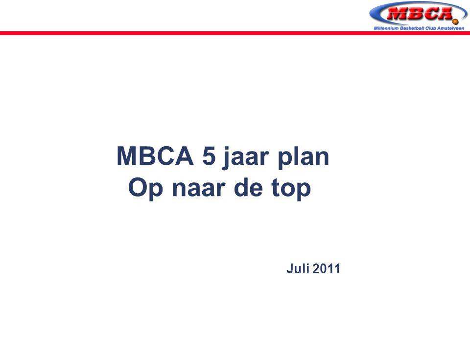 Juli 2011 MBCA 5 jaar plan Op naar de top