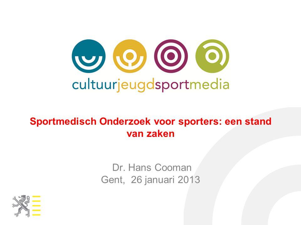 Sportmedisch Onderzoek voor sporters: een stand van zaken Dr. Hans Cooman Gent, 26 januari 2013