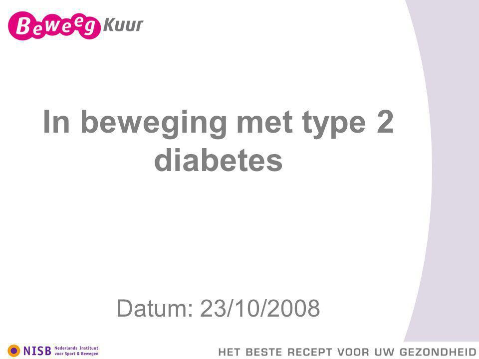 Inhoud Theorie  Inleiding & verantwoording  Wat is type 2 diabetes  Gezondheidsvoordelen van bewegen  Opdrachten -Pauze- In de praktijk  Richtlijnen voor bewegen met type 2 diabetes  Wat te doen bij complicaties  Opdrachten -Einde-